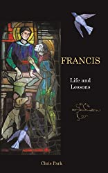 Francis: Life and Lessons