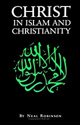 Christ in Islam and Christianity: Representation of Jesus in the Quran and the Classical Muslim Commentaries