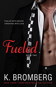 Fueled (The Driven Series Book 2) (English Edition) von [Bromberg, K.]