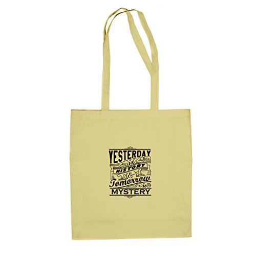 Yesterday is History, Tomorrow is Mystery - Stofftasche / Beutel Natur