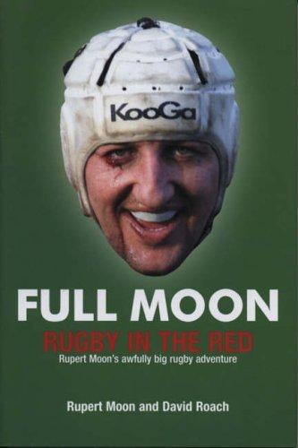 Full Moon: Rugby in the Red by Rupert Moon (2002-10-10) par Rupert Moon;David Roach