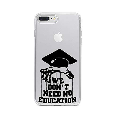 8 Plus Handyhülle Smartphone Apple Case aus TPU mit We Don't Need No Education Print Motiv Slim Design Transparent Cover Schutz Hülle Protector Soft Aufdruck Lustig Funny Druck ()