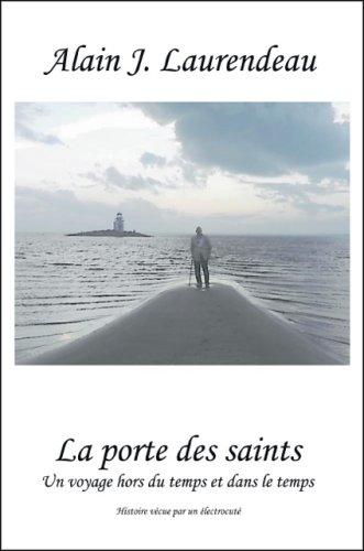 La Porte Des Saints: Un Voyage Hors Du Temps Et Dans Le Temps
