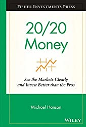 20/20 Money (FI): Change Your Perspective, Charge Your Financial Intelligence, and See the Markets Clearly (Fisher Investments Press)