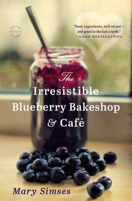 By Mary Simses ( Author ) [ Irresistible Blueberry Bakeshop & Cafe By Jul-2013 Hardcover
