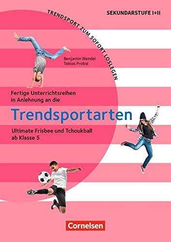 Trendsport zum sofort Loslegen: Ultimate Frisbee und Tchoukball: Kopiervorlagen