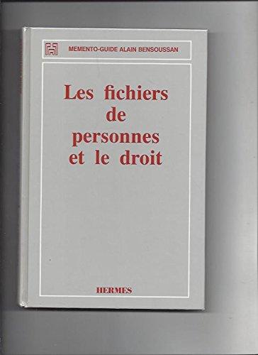 Les Fichiers de personnes et le droit par Bruno Morin, Claire Jarlaud-Lang, Alain Bensoussan