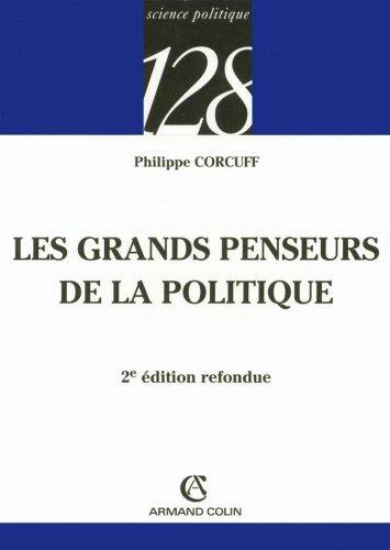 Read Les grands penseurs de la politique : Trajets critiques en philosophie politique (Science politique t. 247) epub, pdf