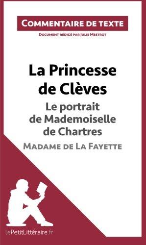 La Princesse de Clèves de Madame de La Fayette - Le portrait de Mademoiselle de Chartres: Commentaire De Texte