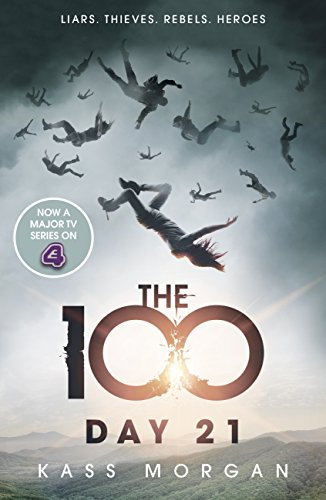 Day 21: The 100 Book Two (The Hundred series) par Kass Morgan