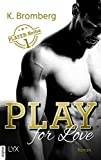 Play for Love (The Player 1) von K. Bromberg
