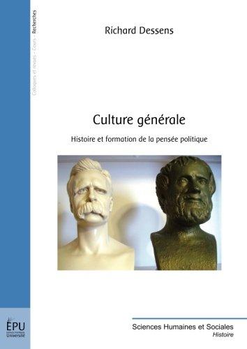 Culture générale : histoire et formation de la pensée politique par Richard Dessens