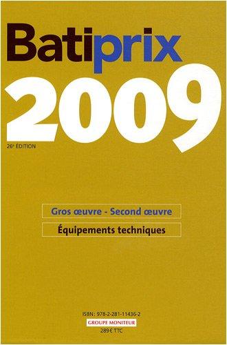 Batiprix 2009 : Coffret 2 volumes : Volume 1, Gros oeuvre Second oeuvre ; Volume 2, Equipements techniques