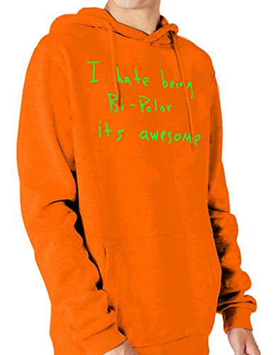 Ulterior Clothing I Hate Being Bi-Polar Its Awesome Slogan Hoodie