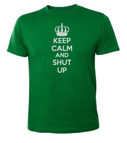 Mister Merchandise Cooles Fun T-Shirt Keep Calm and Shut Up! Grün