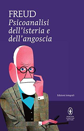 Psicoanalisi dell'isteria e dell'angoscia (eNewton Classici)