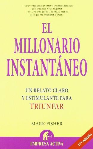 El millonario instantáneo (Narrativa empresarial)