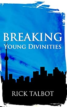 Breaking Young Divinities (English Edition) di [Talbot, Rick]
