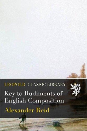 Key to Rudiments of English Composition por Alexander Reid