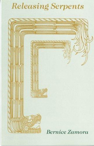 Releasing Serpents by Bernice Zamora (1994-01-01)