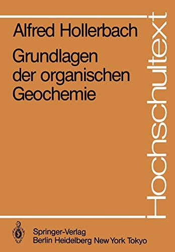 Grundlagen der organischen Geochemie (Hochschultext)