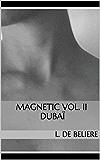 MAGNETIC vol. II Dubaï