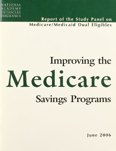 Improving the Medicare Savings Programs: Report of the Study Panel on Medicare/Medicaid Dual Eligibles
