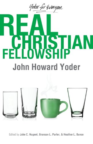 Real Christian Fellowship Yoder For Everyone