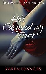 He's Captured my Trust (Captured Series Book 2)