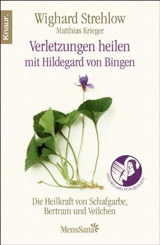 Verletzungen heilen: Die Heilkraft von Schafgarbe, Bertram und Veilchen nach Hildegard von Bingen