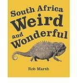 [(South Africa Weird and Wonderful )] [Author: Rob Marsh] [Aug-2004]