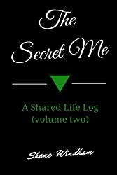 The Secret Me: A Shared Life Log (volume two): 2