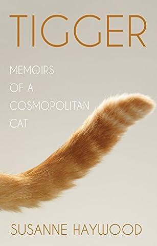 Tigger: Memoirs of a Cosmopolitan