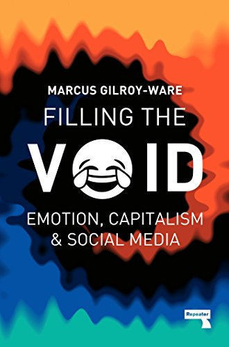 Filling the Void: Emotion, Capitalism & Social Media: Emotion, Capitalism and Social Media por Marcus Gilroy-Ware