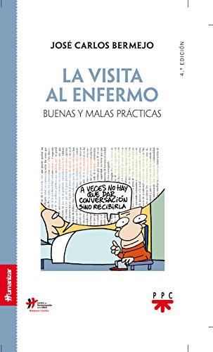 La Visita Al Enfermo (Humanizar) por José Carlos Bermejo Higuera