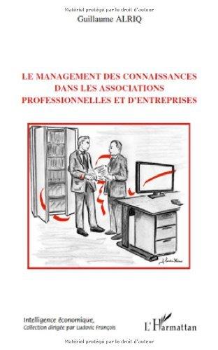 Le management des connaissances dans les associations professionnelles et d'entreprises