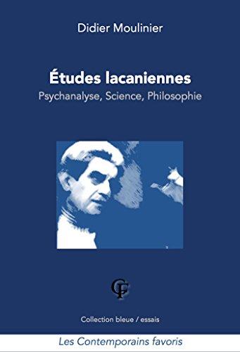 Etudes lacaniennes: Psychanalyse, Science, Philosophie