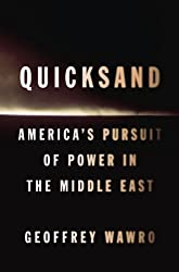 Quicksand: America's Pursuit of Power in the Middle East by Geoffrey Wawro (2010-04-01)