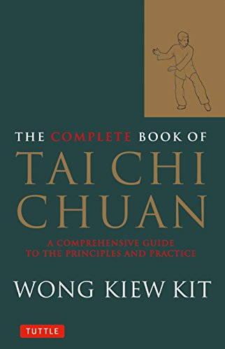 The Complete Book of Tai Chi Chuan: A Comprehensive Guide to the Principles and Practice (Tuttle Martial Arts) por Wong Kiew Kit