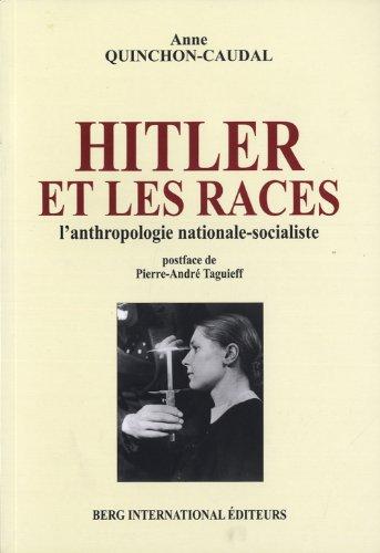 Hitler et les races : L'anthropologie nationale-socialiste par Anne Quinchon-Caudal