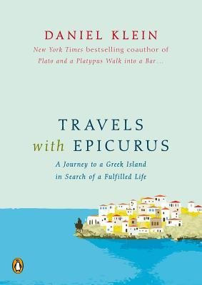 [(Travels with Epicurus: A Journey to a Greek Island in Search of a Fulfilled Life)] [Author: Daniel Klein] published on (October, 2012)
