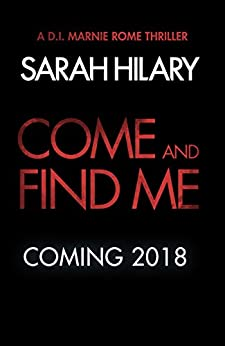 Come and Find Me (DI Marnie Rome Book 5) (D.I. Marnie Rome 12) by [Hilary, Sarah]