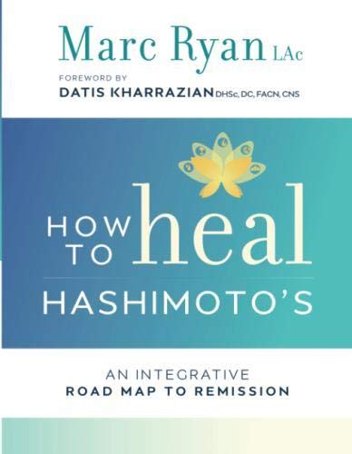 How to Heal Hashimoto's: An Integrative Road Map to Remission por Marc Ryan