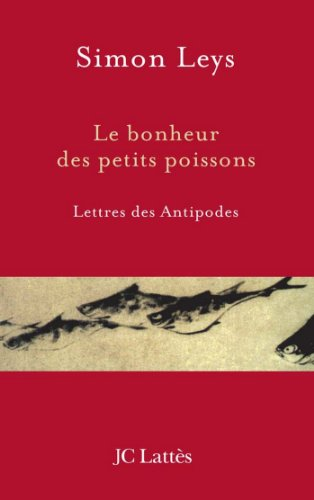 Le bonheur des petits poissons (Essais et documents) par Simon Leys