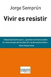 Vivir es resistir: Tres conferencias y una conversación (Ensayo)