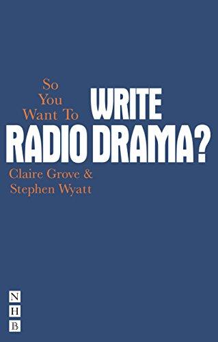 So You Want To Write Radio Drama por Claire Grove
