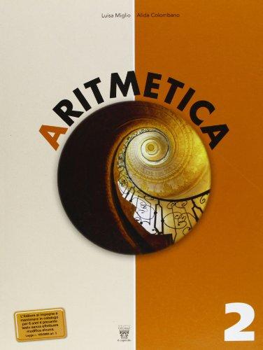 Aritmetica. Con materiali per il docente. Per la Scuola media: 2