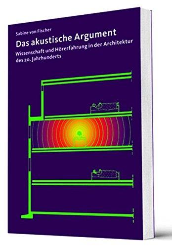 Das akustische Argument: Wissenschaft und Hörerfahrung in der Architektur des 20. Jahrhunderts