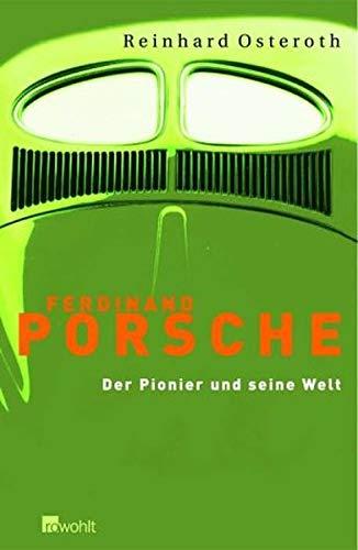 Ferdinand Porsche: Der Pionier und seine Welt Buch-Cover