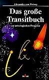 Das grosse Transitbuch: Zur astrologischen Prognose - Alexander von Pronay